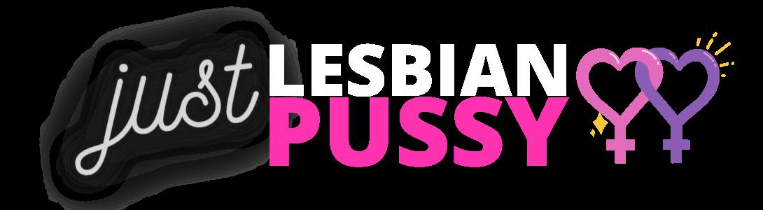 Just Lesbian Pussy
